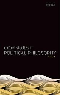Book Oxford Studies in Political Philosophy, Volume 1 by David Sobel