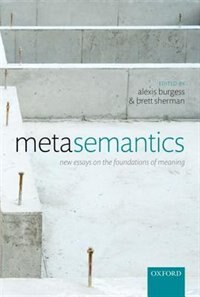 Book Metasemantics: New Essays on the Foundations of Meaning by Alexis Burgess