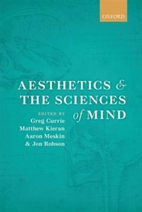 Book Aesthetics and the Sciences of Mind by Greg Currie