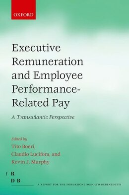 Book Executive Remuneration and Employee Performance-Related Pay: A Transatlantic Perspective by Tito Boeri