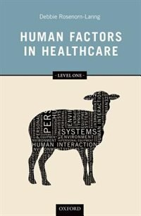 Book Human Factors in Healthcare: Level One by Debbie Rosenorn-Lanng