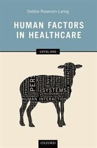Human Factors in Healthcare: Level One