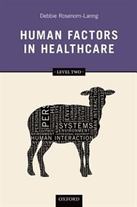 Book Human Factors in Healthcare: Level Two by Debbie Rosenorn-Lanng