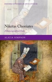 Book Niketas Choniates: A Historiographical Study by Alicia Simpson