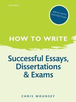 Book How to Write: Successful Essays, Dissertations, and Exams by Chris Mounsey