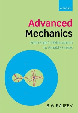 Book Advanced Mechanics: From Eulers Determinism to Arnolds Chaos by S. G. Rajeev