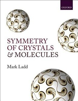 Book Symmetry of Crystals and Molecules by Mark Ladd