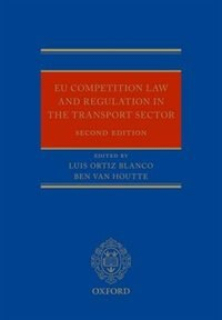 Book EU Regulation and Competition Law in the Transport Sector by Luis Ortiz Blanco