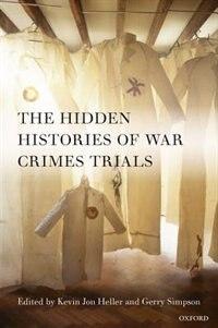 Book Untold Stories: The Hidden Histories of War Crimes Trials by Kevin Heller