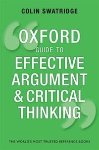 Book Oxford Guide to Effective Argument and Critical Thinking by Colin Swatridge