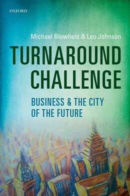 Book Turnaround Challenge: The New Role of Business in Delivering Sustainable Growth by Mick Blowfield