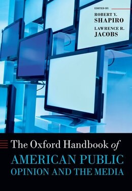 Book The Oxford Handbook of American Public Opinion and the Media by Robert Y. Shapiro