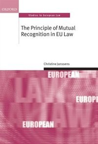 Book The Principle of Mutual Recognition in the EU by Christine Janssens