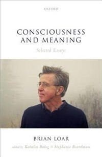 Book Consciousness and Meaning: Selected Essays by Brian Loar