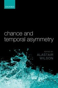 Book Chance and Temporal Asymmetry by Alastair Wilson