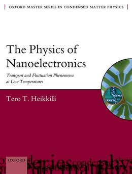 Book The Physics of Nanoelectronics: Transport and Fluctuation Phenomena at Low Temperatures by Tero T. Heikkila