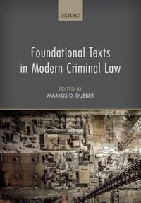 Book Foundational Texts in Modern Criminal Law by Markus D. Dubber