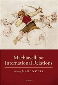 Book Machiavelli on International Relations by Marco Cesa