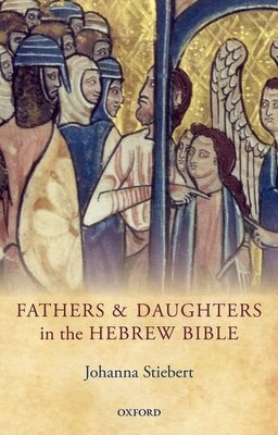 Book Fathers and Daughters in the Hebrew Bible by Johanna Stiebert