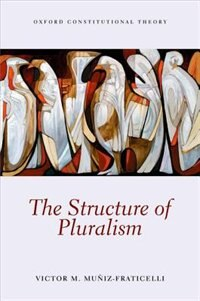 Book The Structure of Pluralism by Victor M. Muniz-Fraticelli