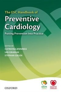 Book The ESC Handbook of Preventive Cardiology: Putting prevention into practice by Catriona Jennings
