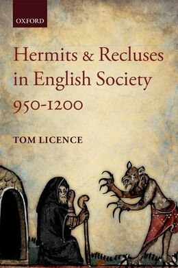 Book Hermits and Recluses in English Society, 950-1200 by Tom Licence