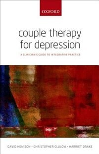 Book Couple Therapy for Depression: A clinicians guide to integrative practice by David Hewison
