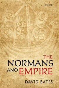 Book The Normans and Empire by David Bates