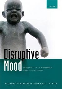 Book Disruptive Mood: Irritability in Children and Adolescents by Argyris Stringaris