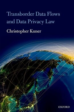 Book Transborder Data Flow Regulation and Data Privacy Law by Christopher Kuner