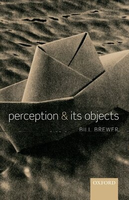 Book Perception and its Objects by Bill Brewer