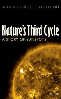 Book Natures Third Cycle: A Story of Sunspots by Arnab Rai Choudhuri