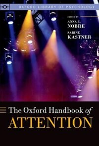 Book The Oxford Handbook of Attention by Kia Nobre