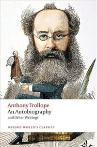 Book An Autobiography: and Other Writings by Anthony Trollope