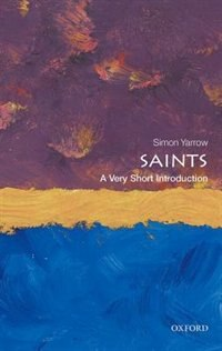 Book Saints: A Very Short Introduction by Simon Yarrow