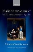 Forms of Engagement: Women, Poetry and Culture 1640-1680
