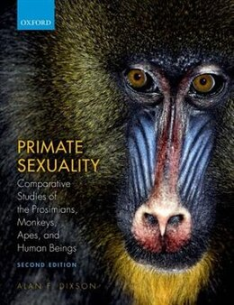 Book Primate Sexuality: Comparative Studies of the Prosimians, Monkeys, Apes, and Humans by Alan F. Dixson