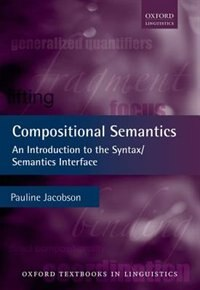 Book Compositional Semantics: An Introduction to the Syntax/Semantics Interface by Pauline Jacobson