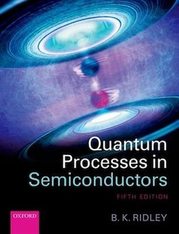 Book Quantum Processes in Semiconductors by Brian K. Ridley