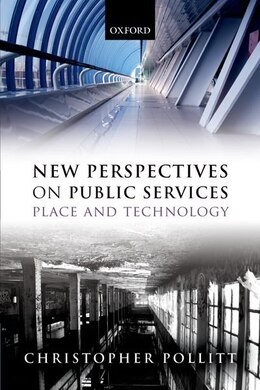 Book New Perspectives on Public Services: Place and Technology by Christopher Pollitt