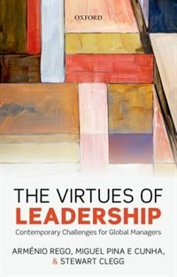 Book The Virtues of Leadership: Contemporary Challenges for Global Managers by Armenio Rego