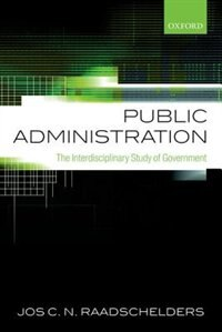 Book Public Administration: The Interdisciplinary Study of Government by Jos C. N. Raadschelders