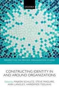 Book Constructing Identity in and around Organizations by Majken Schultz