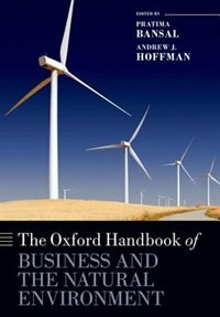 Book The Oxford Handbook of Business and the Natural Environment by Pratima Bansal