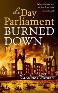 Book The Day Parliament Burned Down by Caroline Shenton