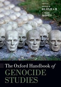 Book The Oxford Handbook of Genocide Studies by Donald Bloxham