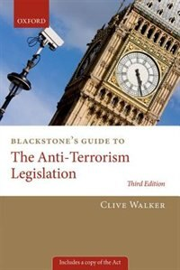 Book Blackstones Guide to the Anti-Terrorism Legislation by Clive Walker