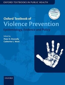 Book Oxford Textbook of Violence Prevention: Epidemiology, Evidence, and Policy by Peter D. Donnelly