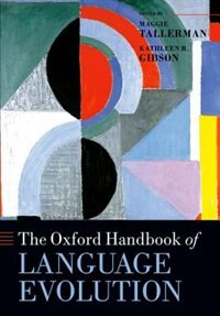 Book The Oxford Handbook of Language Evolution by Maggie Tallerman