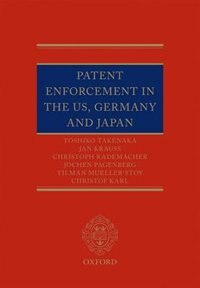 Book Patent Enforcement in the US, Germany and Japan by Toshiko Takenaka
